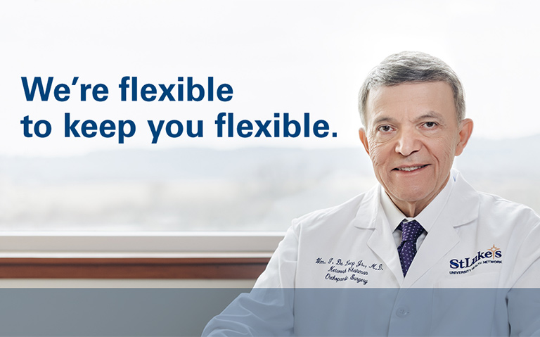 St. Luke's University Health Network's Orthopedic Care team is flexible, to keep you flexible.